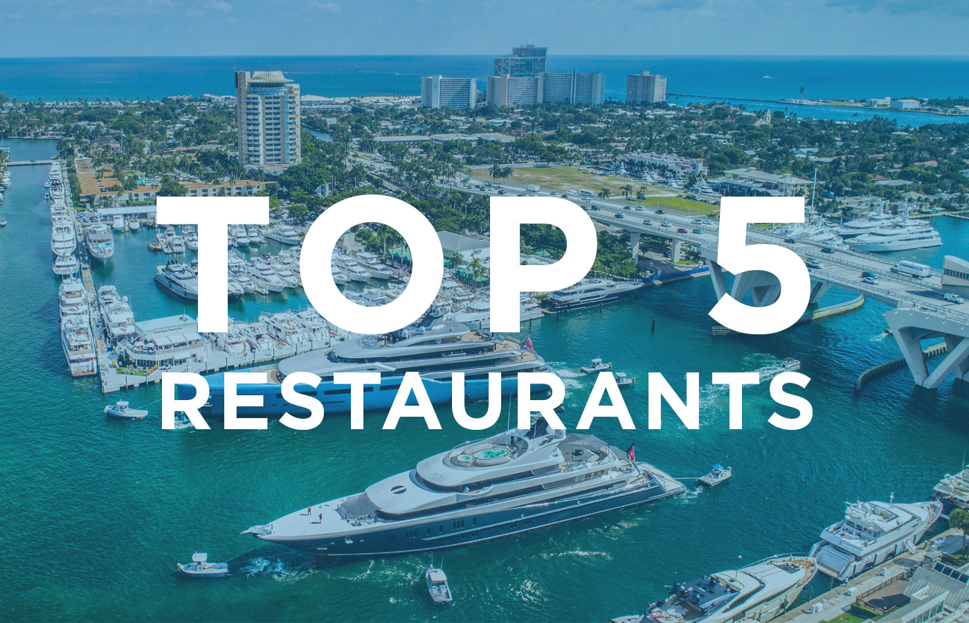 Top 5 Restaurants To Try Near FLIBS 2019 [Boat Show Guide]