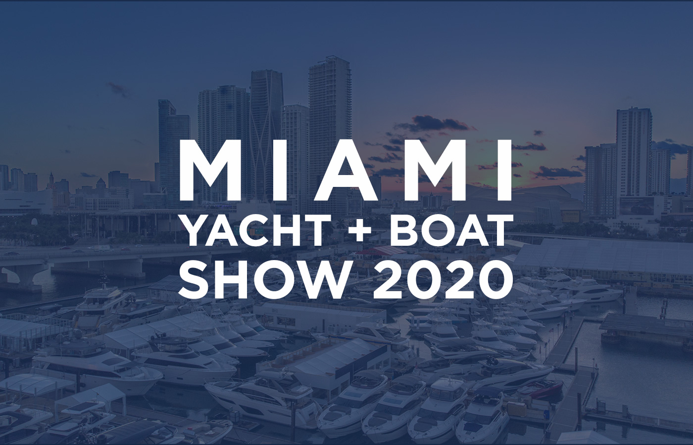 2020 Miami Yacht + Boat Show [Featured Yachts + Guide]
